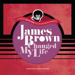 JAMES BROWN CHANGED MY LIFE