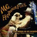M.G. & Hot Power Funk: Tus Manos En Mi Corazón