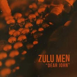 "ZULU MEN: ""Dear John"""