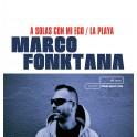 """MARCO FONKTANA: """"A Solas Con Mi Ego / La Playa"""""""